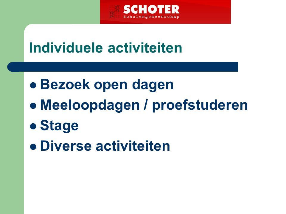 Individuele activiteiten Bezoek open dagen Meeloopdagen / proefstuderen Stage Diverse activiteiten