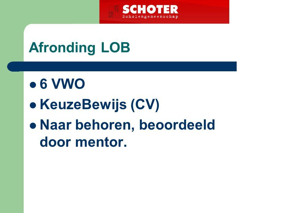 Afronding LOB 6 VWO KeuzeBewijs (CV) Naar behoren, beoordeeld door mentor.
