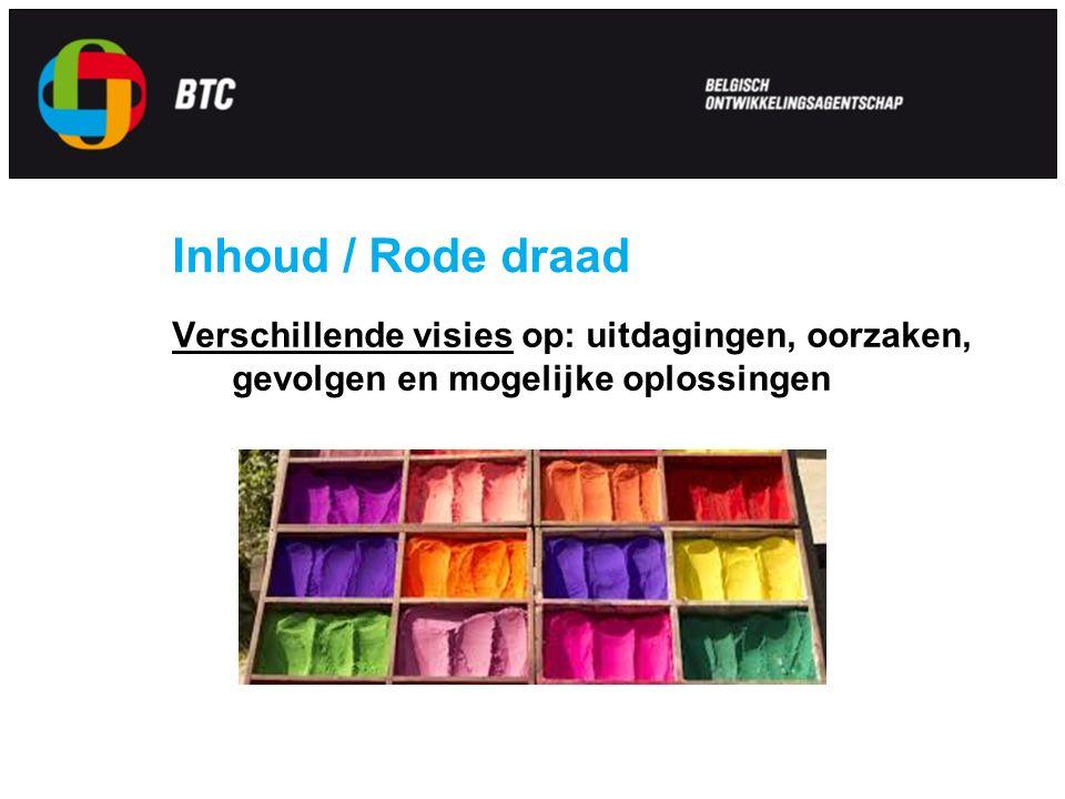 Inhoud / Rode draad Verschillende visies op: uitdagingen, oorzaken, gevolgen en mogelijke oplossingen