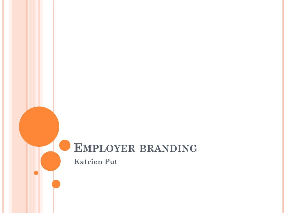 E MPLOYER BRANDING Katrien Put