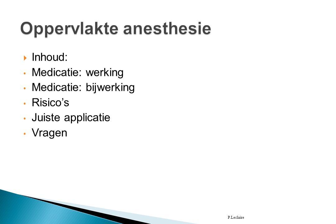  Werking: Lokaal anesthetische werking.Ter verdoving huid /slijmvliezen.