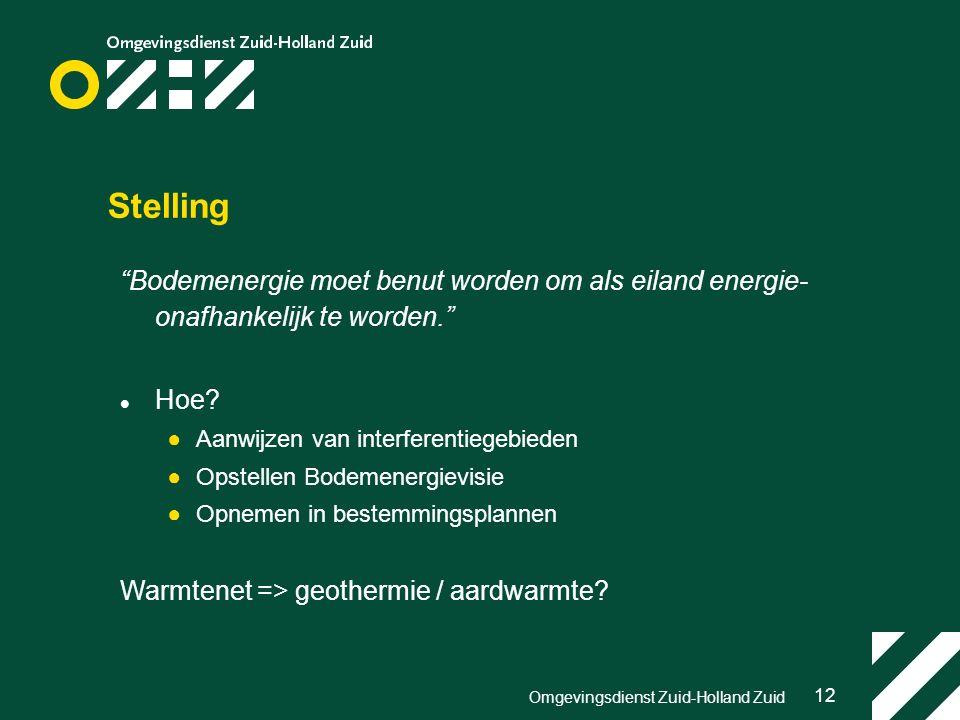 12 Omgevingsdienst Zuid-Holland Zuid Stelling Bodemenergie moet benut worden om als eiland energie- onafhankelijk te worden. Hoe.