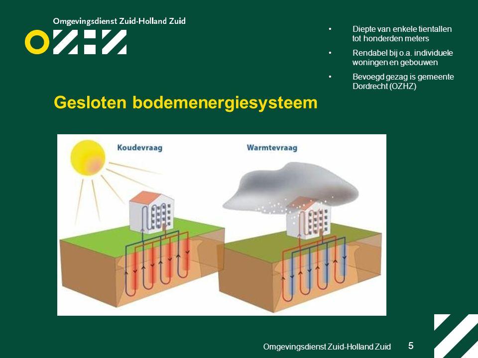 5 Omgevingsdienst Zuid-Holland Zuid Gesloten bodemenergiesysteem Diepte van enkele tientallen tot honderden meters Rendabel bij o.a.