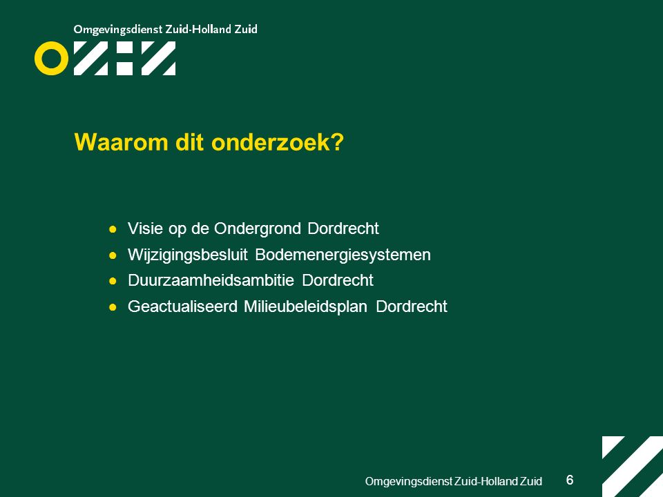 6 Omgevingsdienst Zuid-Holland Zuid Waarom dit onderzoek.
