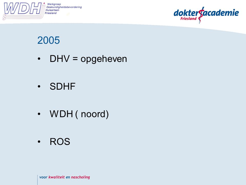2005 DHV = opgeheven SDHF WDH ( noord) ROS