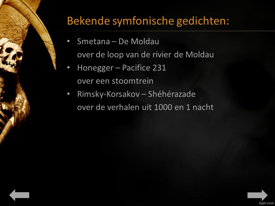 Bekende symfonische gedichten: Smetana – De Moldau over de loop van de rivier de Moldau Honegger – Pacifice 231 over een stoomtrein Rimsky-Korsakov – Shéhérazade over de verhalen uit 1000 en 1 nacht