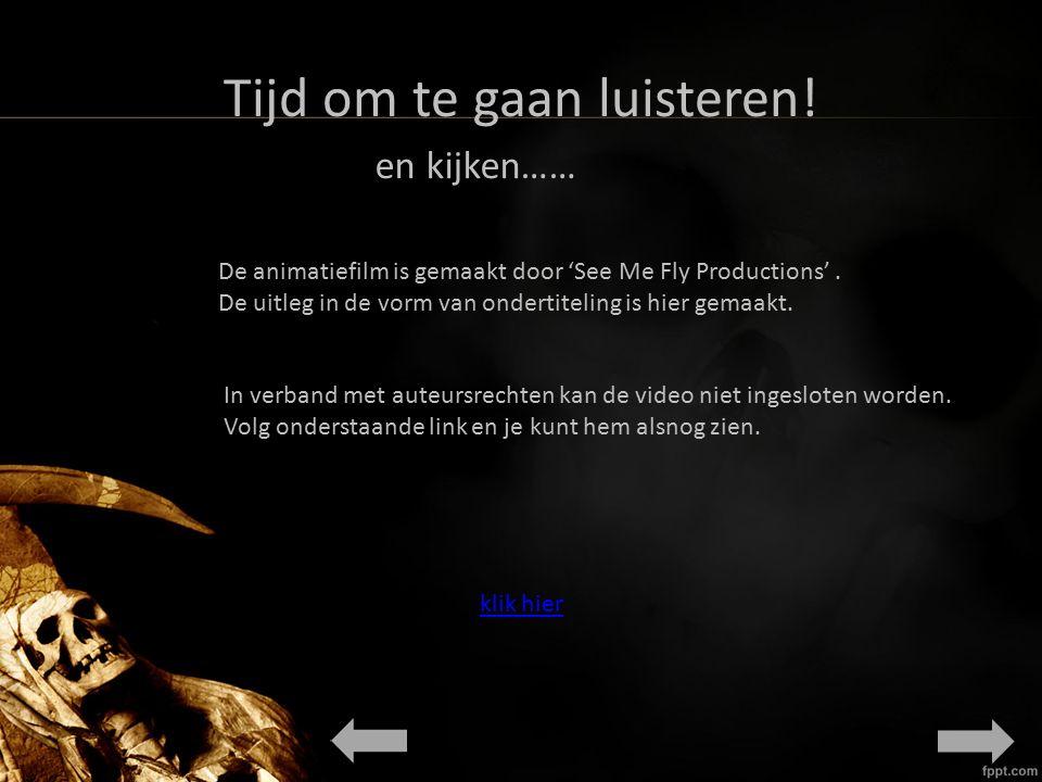 Tijd om te gaan luisteren. en kijken…… De animatiefilm is gemaakt door 'See Me Fly Productions'.