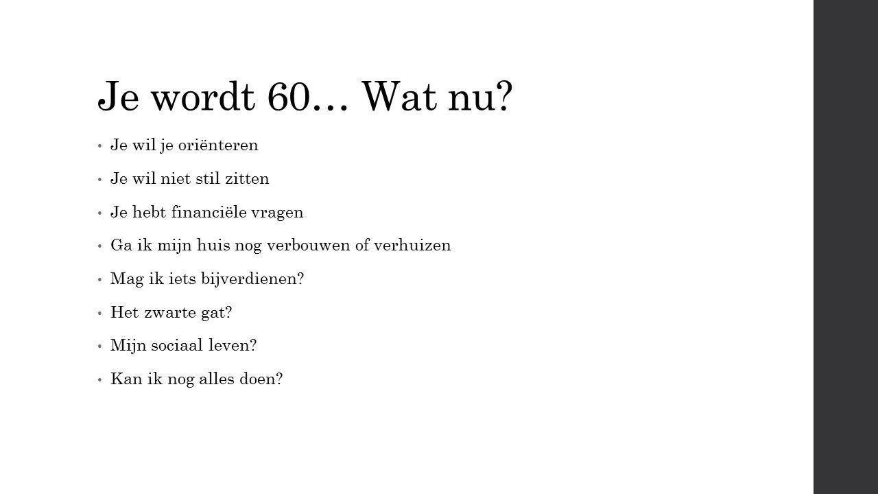 Je wordt 60… Wat nu.