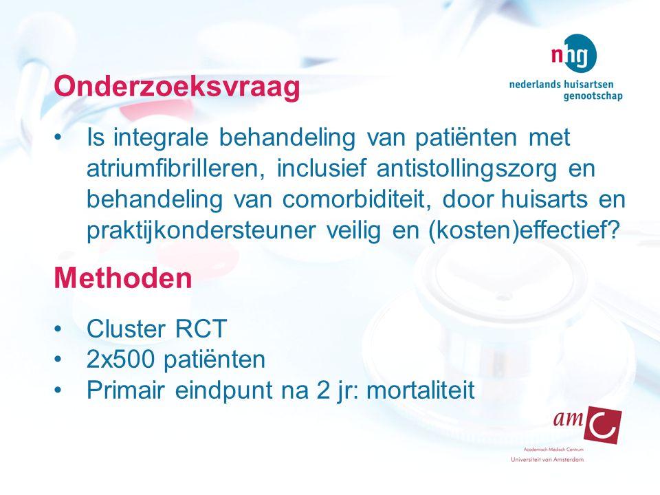 Onderzoeksvraag Is integrale behandeling van patiënten met atriumfibrilleren, inclusief antistollingszorg en behandeling van comorbiditeit, door huisarts en praktijkondersteuner veilig en (kosten)effectief.