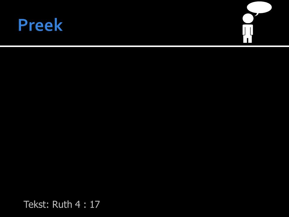 Tekst: Ruth 4 : 17