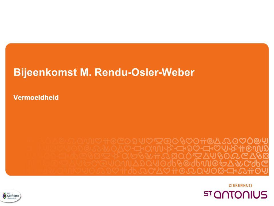 Bijeenkomst M. Rendu-Osler-Weber Vermoeidheid