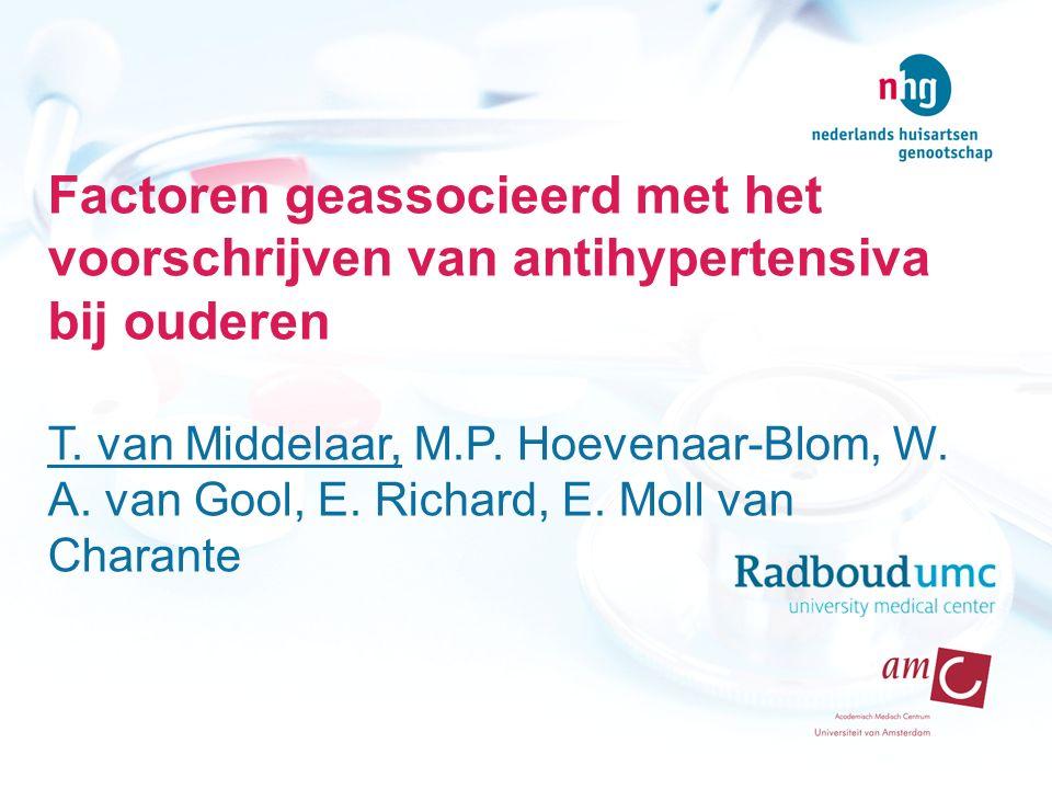 Factoren geassocieerd met het voorschrijven van antihypertensiva bij ouderen T. van Middelaar, M.P. Hoevenaar-Blom, W. A. van Gool, E. Richard, E. Mol