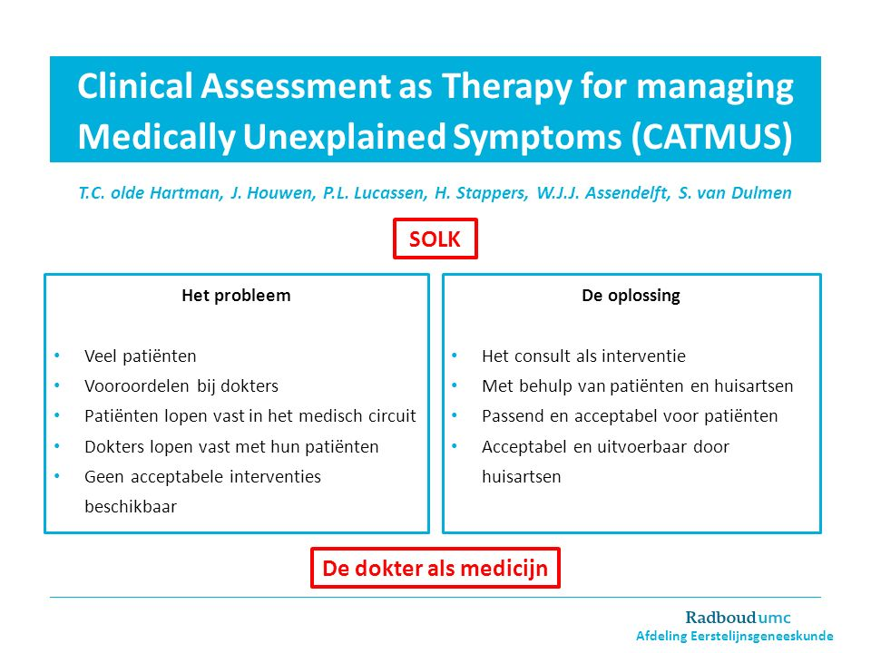 Clinical Assessment as Therapy for managing Medically Unexplained Symptoms (CATMUS) T.C.