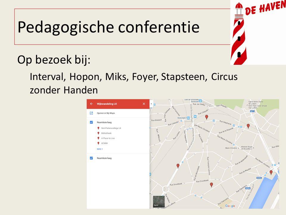 Pedagogische conferentie Op bezoek bij: Interval, Hopon, Miks, Foyer, Stapsteen, Circus zonder Handen