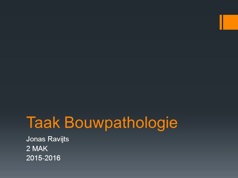 Taak Bouwpathologie Jonas Ravijts 2 MAK 2015-2016