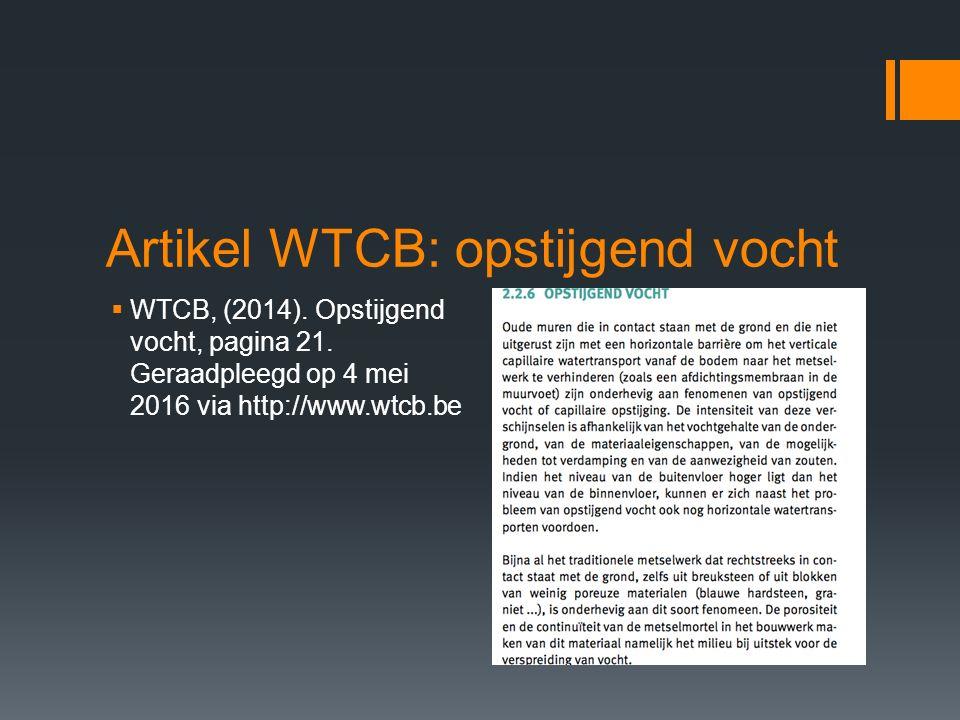 Artikel WTCB: opstijgend vocht  WTCB, (2014). Opstijgend vocht, pagina 21. Geraadpleegd op 4 mei 2016 via http://www.wtcb.be
