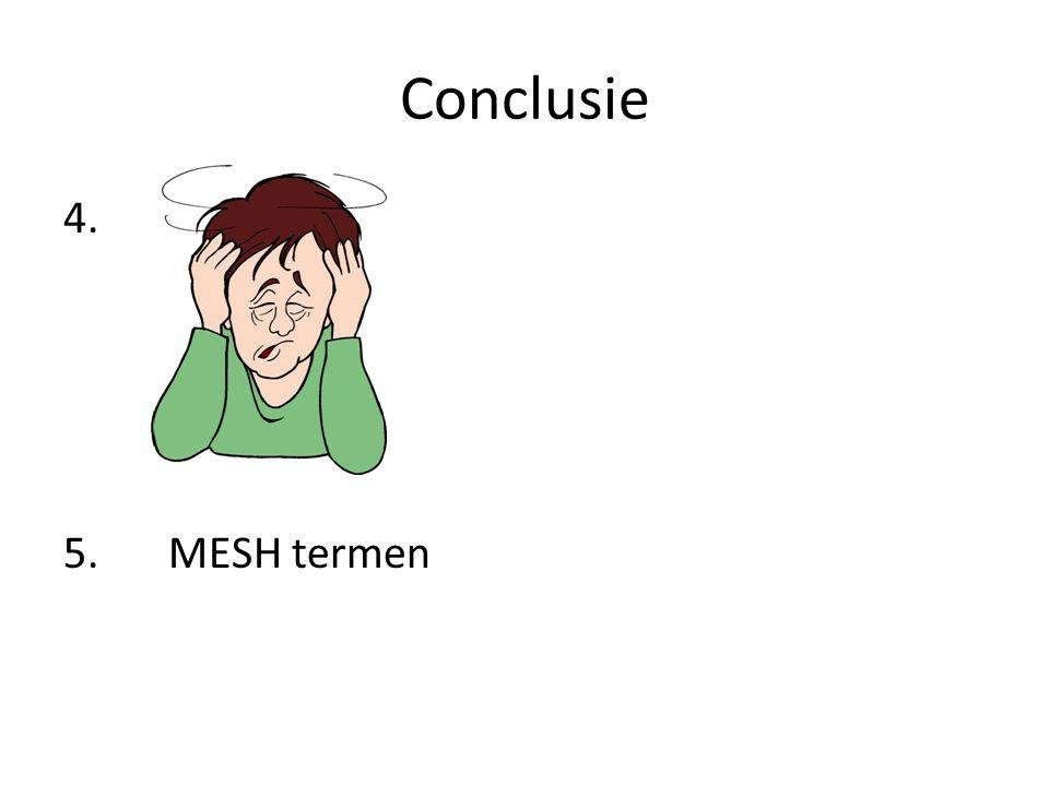 Conclusie 4. 5.MESH termen