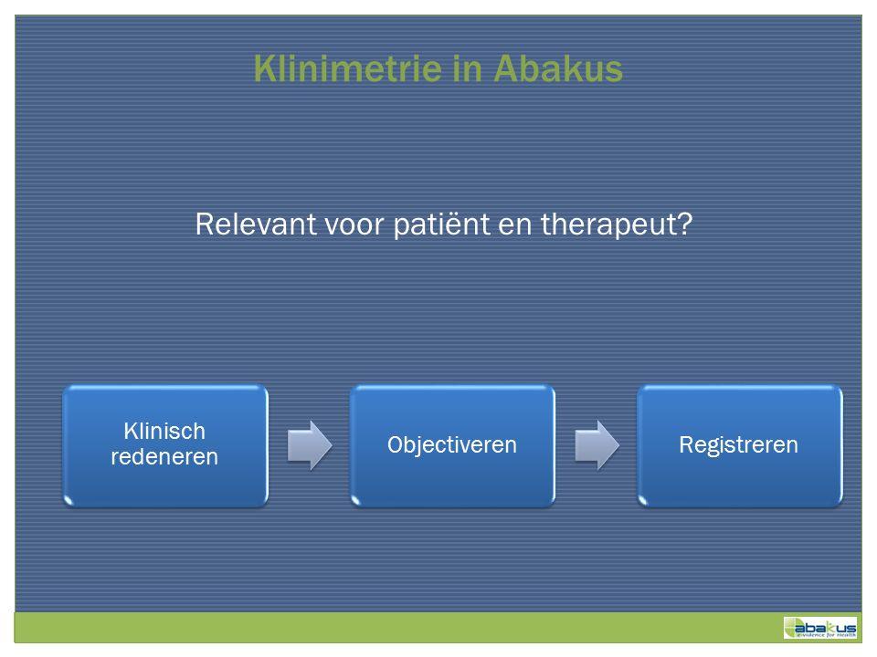 Relevant voor patiënt en therapeut Klinimetrie in Abakus