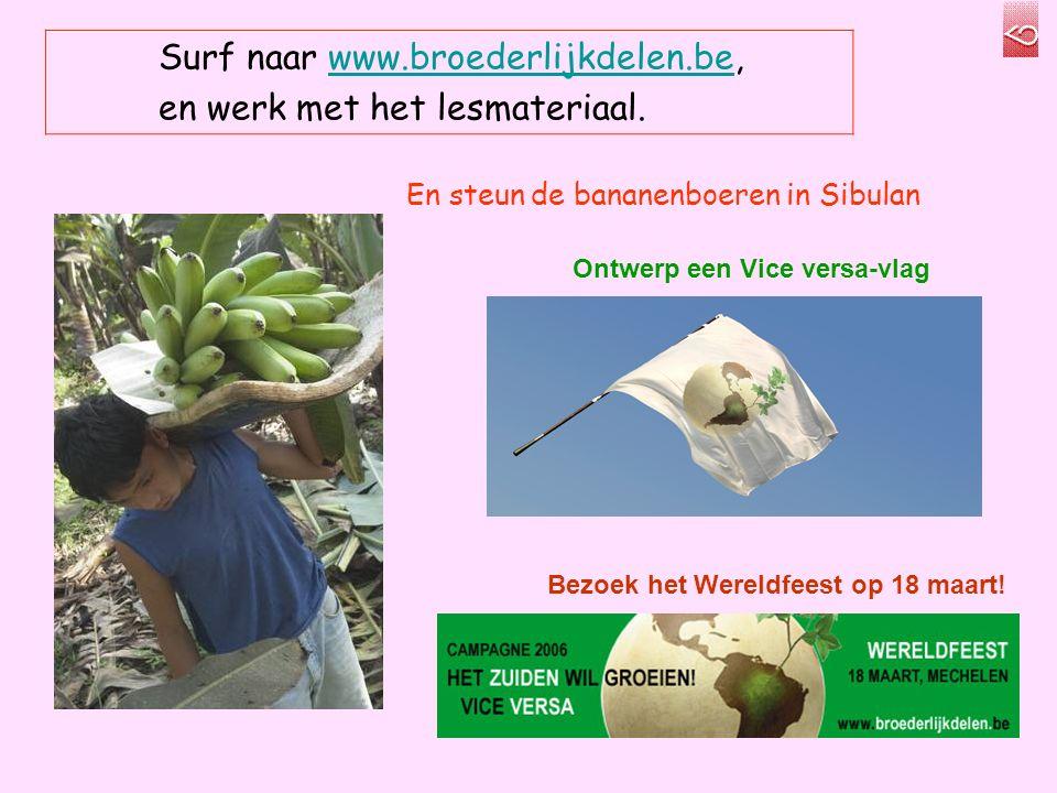 En steun de bananenboeren in Sibulan Ontwerp een Vice versa-vlag Bezoek het Wereldfeest op 18 maart.