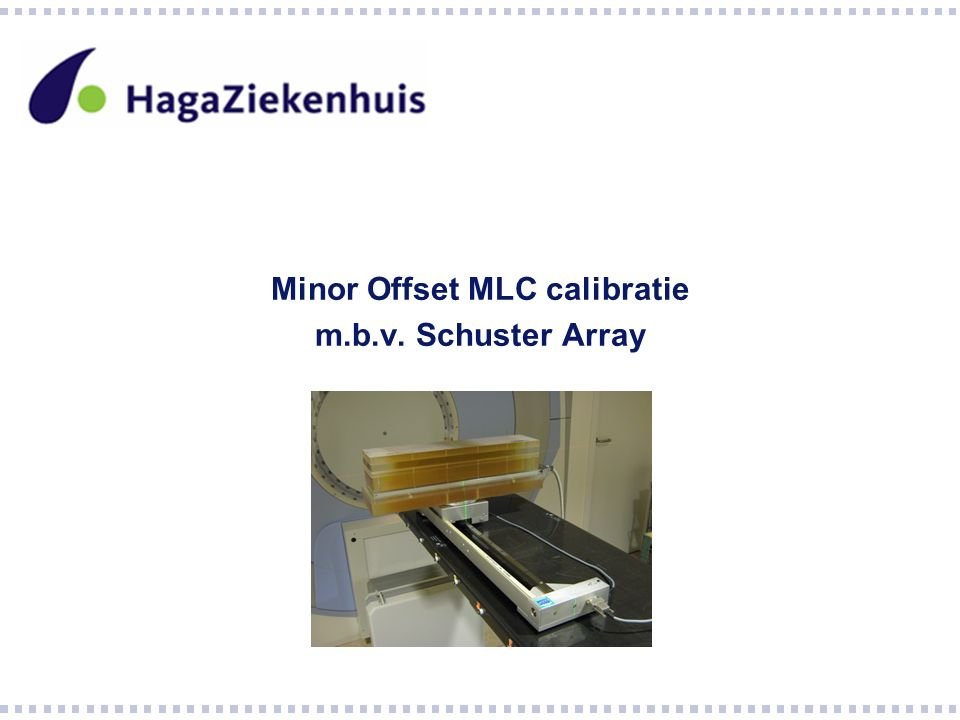 Minor Offset MLC calibratie m.b.v. Schuster Array