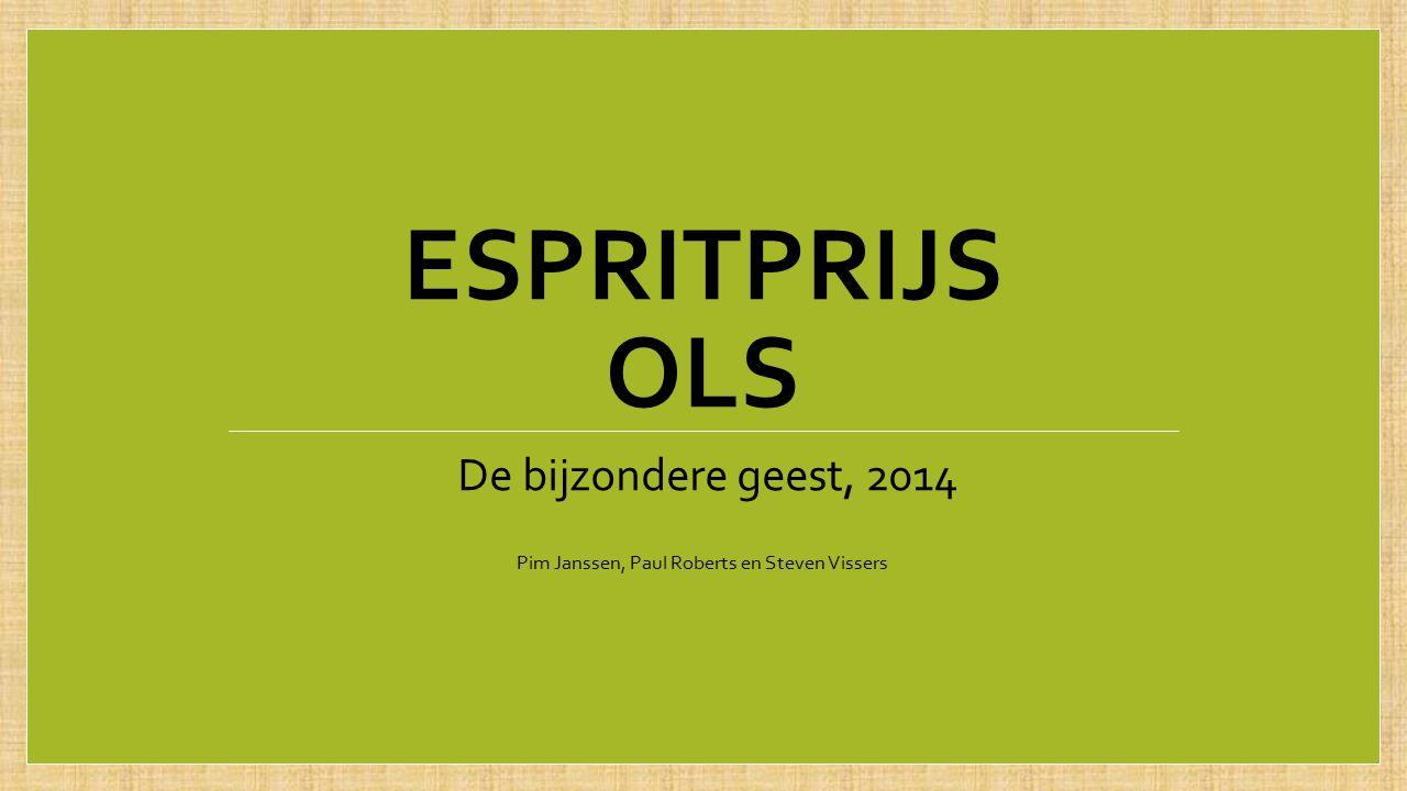 ESPRITPRIJS OLS De bijzondere geest, 2014 Pim Janssen, Paul Roberts en Steven Vissers