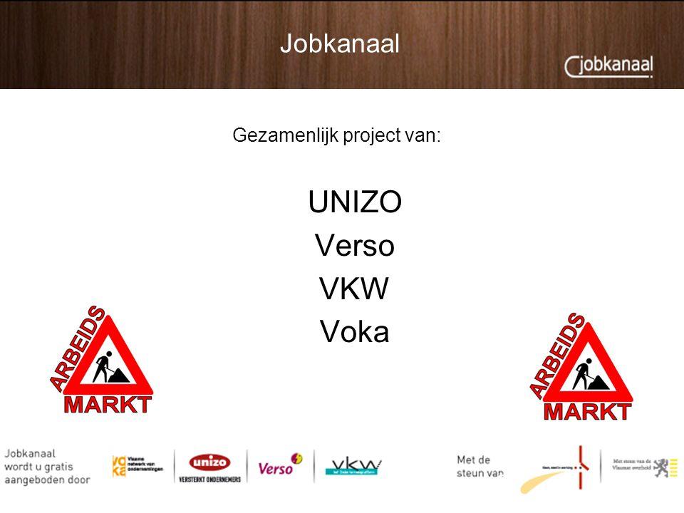 Jobkanaal Gezamenlijk project van: UNIZO Verso VKW Voka 2