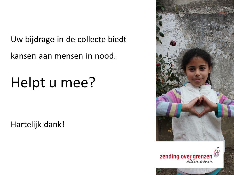 Uw bijdrage in de collecte biedt kansen aan mensen in nood. Helpt u mee? Hartelijk dank!