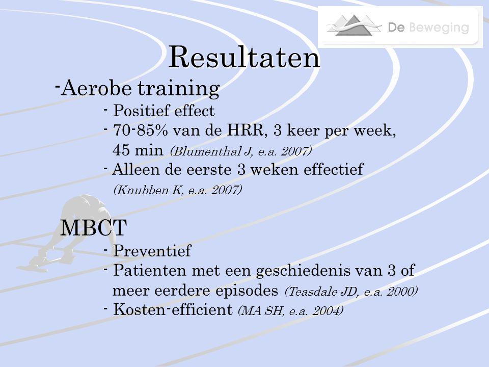 Resultaten -Aerobe training - Positief effect - 70-85% van de HRR, 3 keer per week, 45 min (Blumenthal J, e.a.