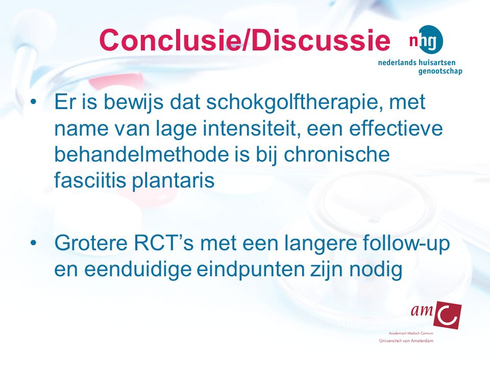 Conclusie/Discussie Er is bewijs dat schokgolftherapie, met name van lage intensiteit, een effectieve behandelmethode is bij chronische fasciitis plantaris Grotere RCT's met een langere follow-up en eenduidige eindpunten zijn nodig