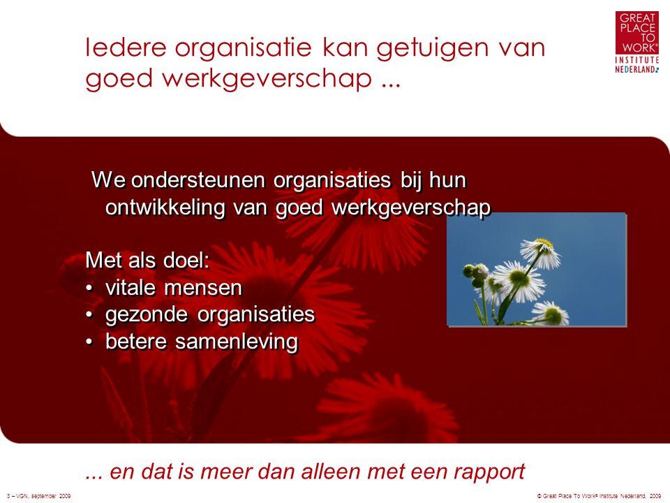 Iedere organisatie kan getuigen van goed werkgeverschap...