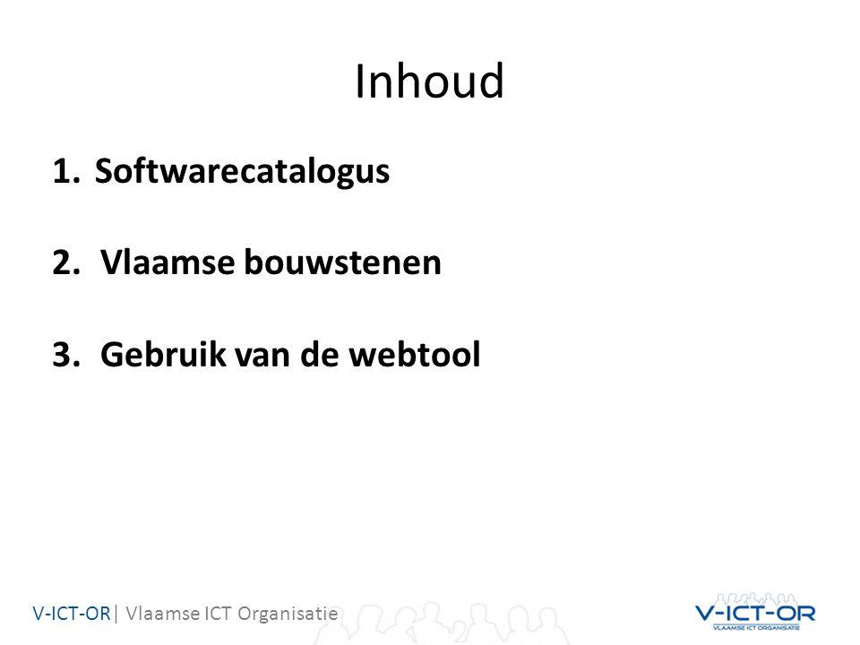 Inhoud 1.Softwarecatalogus 2.Vlaamse bouwstenen 3.Gebruik van de webtool