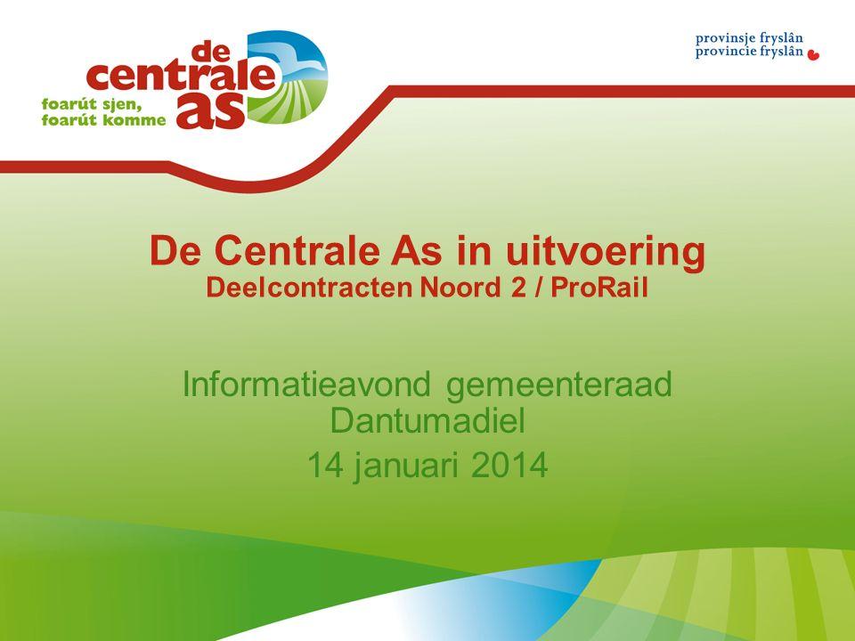 Inhoud presentatie De Centrale As (Steffen Hofstra) Organisatie Stand van het werk Deelcontracten In de gemeente Deelcontract Noord 2 (Sytze Visser) Deelcontract ProRail (Jan Glazenburg)