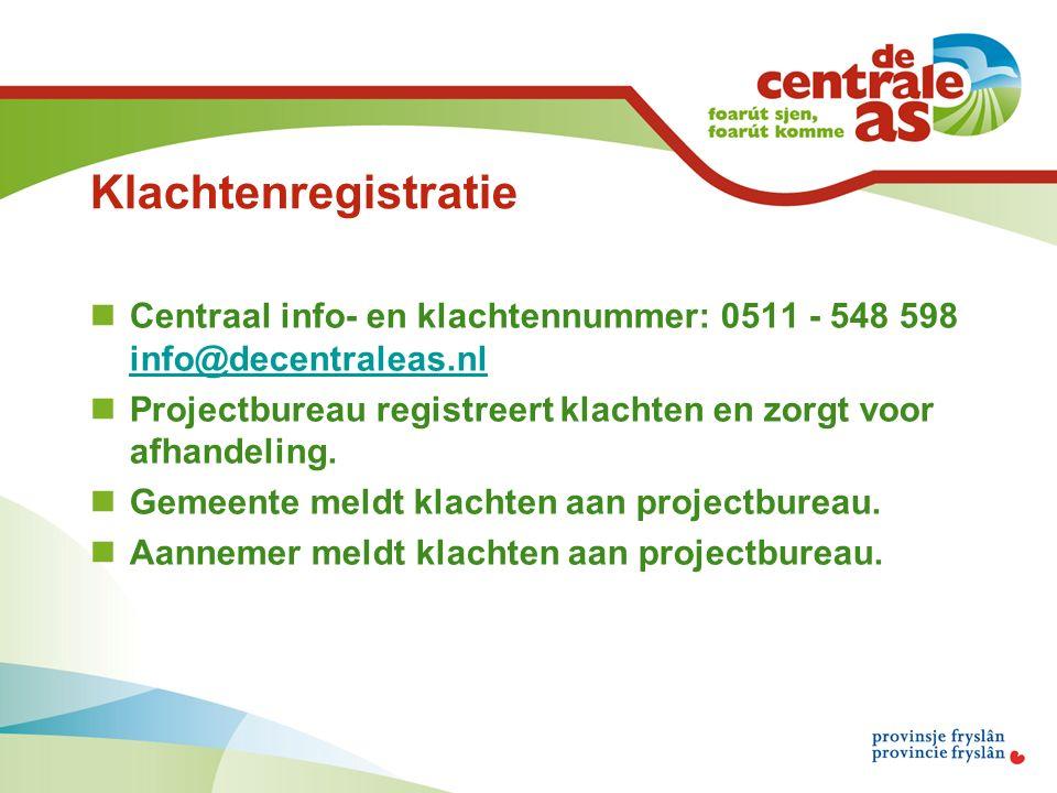 Klachtenregistratie Centraal info- en klachtennummer: 0511 - 548 598 info@decentraleas.nl info@decentraleas.nl Projectbureau registreert klachten en zorgt voor afhandeling.