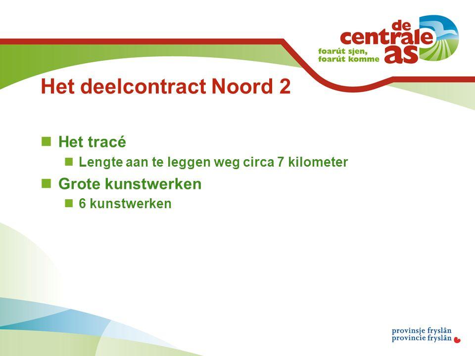 Het deelcontract Noord 2 Het tracé Lengte aan te leggen weg circa 7 kilometer Grote kunstwerken 6 kunstwerken