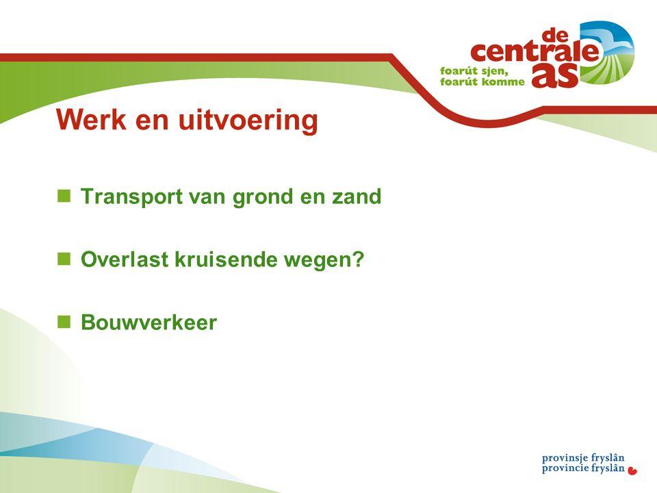 Werk en uitvoering Transport van grond en zand Overlast kruisende wegen Bouwverkeer