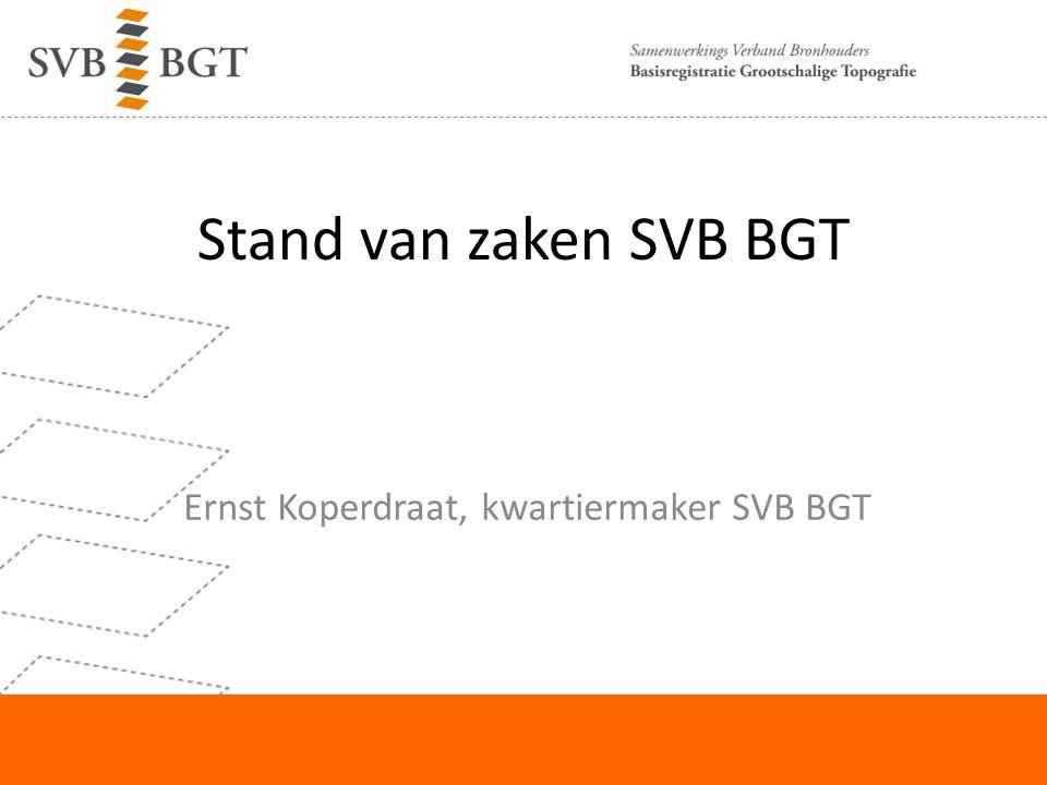 Stand van zaken SVB BGT Ernst Koperdraat, kwartiermaker SVB BGT