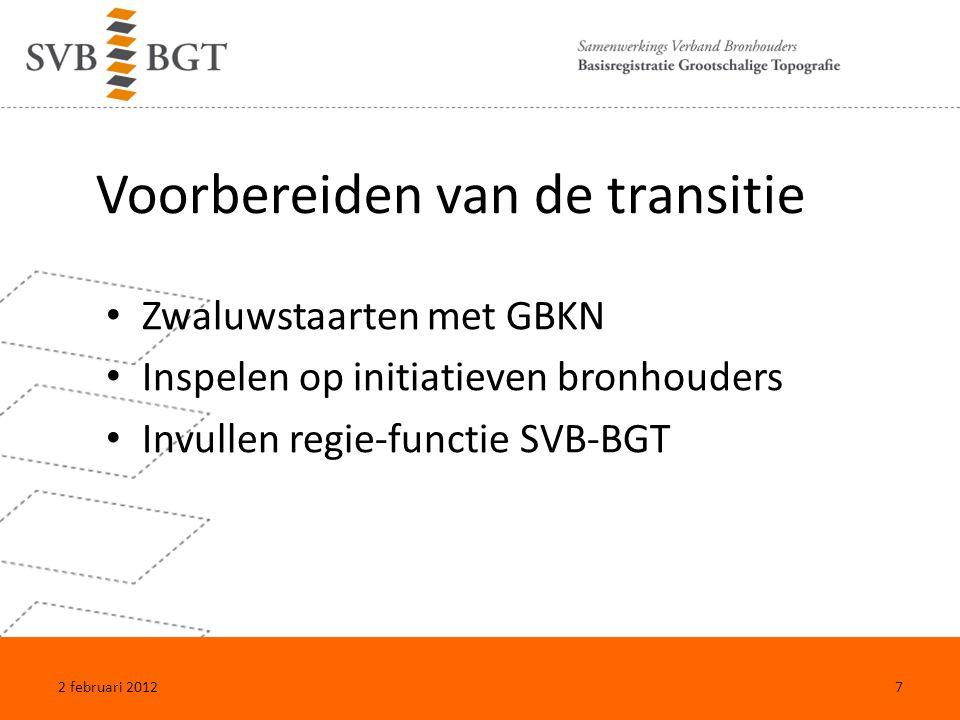 Transitiestrategie Kosten van de transitie begroot tussen € 29M- € 45M Beschikbare budgetten niet toereikend Fasering in tijd en kwaliteit Gebiedsgerichte aanpak