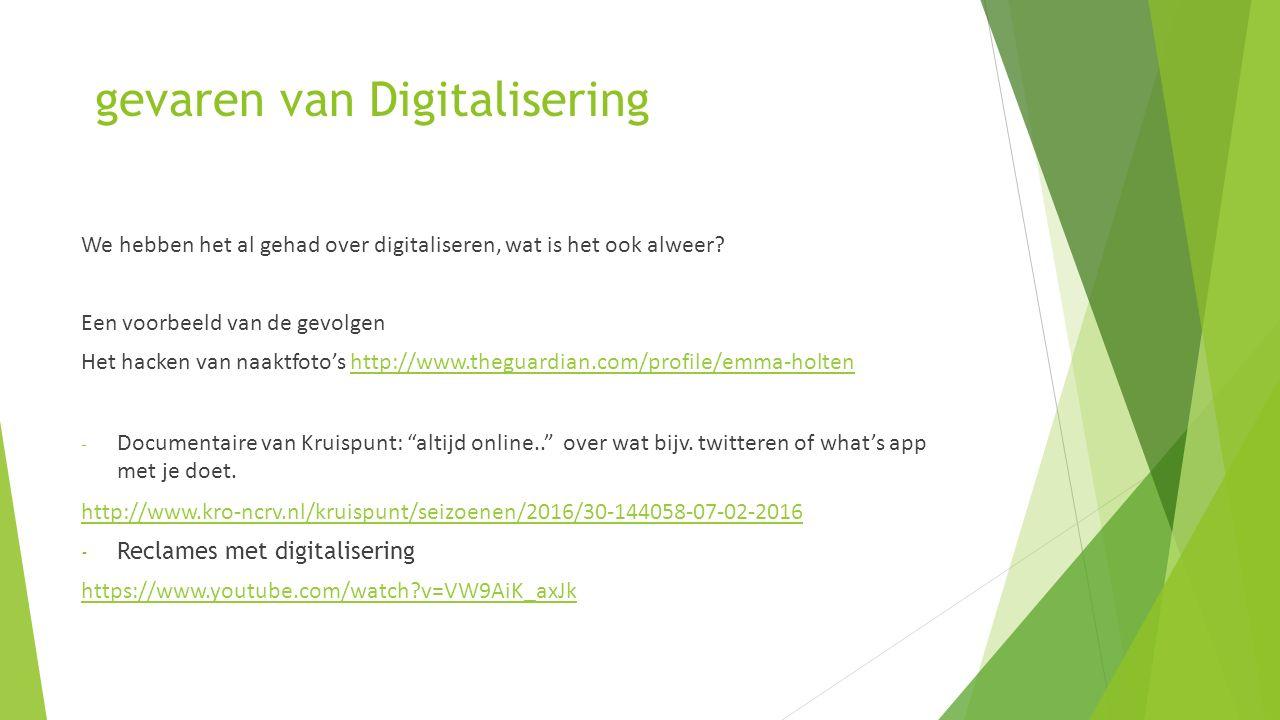 gevaren van Digitalisering We hebben het al gehad over digitaliseren, wat is het ook alweer? Een voorbeeld van de gevolgen Het hacken van naaktfoto's