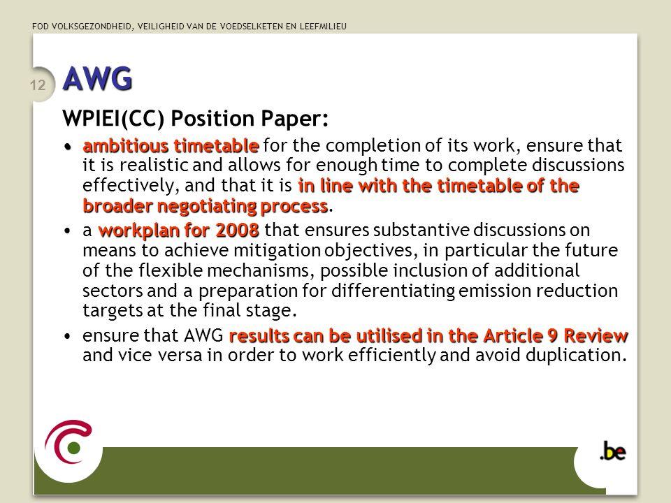 FOD VOLKSGEZONDHEID, VEILIGHEID VAN DE VOEDSELKETEN EN LEEFMILIEU 12 AWG WPIEI(CC) Position Paper: ambitious timetable in line with the timetable of t