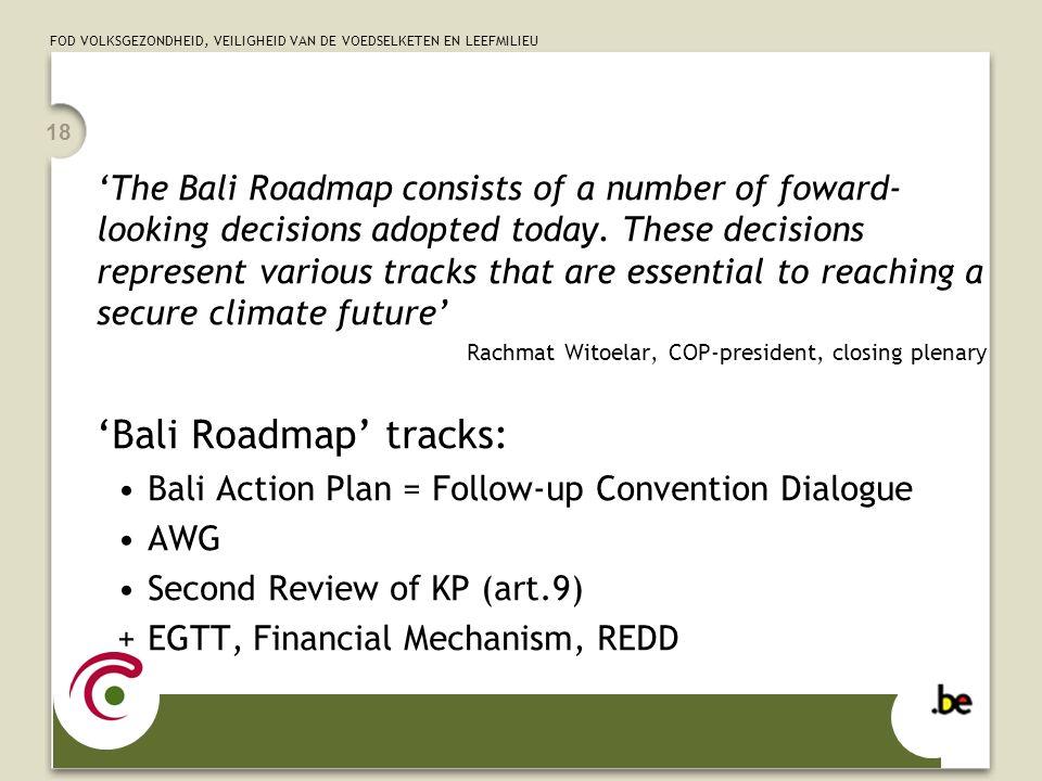 FOD VOLKSGEZONDHEID, VEILIGHEID VAN DE VOEDSELKETEN EN LEEFMILIEU 18 'The Bali Roadmap consists of a number of foward- looking decisions adopted today
