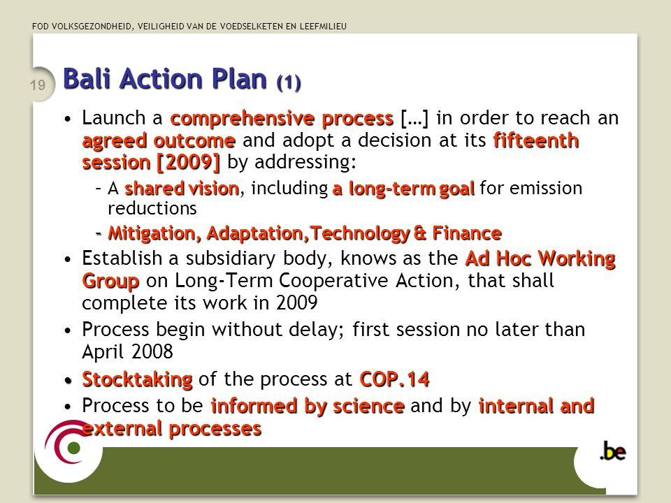 FOD VOLKSGEZONDHEID, VEILIGHEID VAN DE VOEDSELKETEN EN LEEFMILIEU 19 Bali Action Plan (1) comprehensive process agreed outcomefifteenth session [2009]