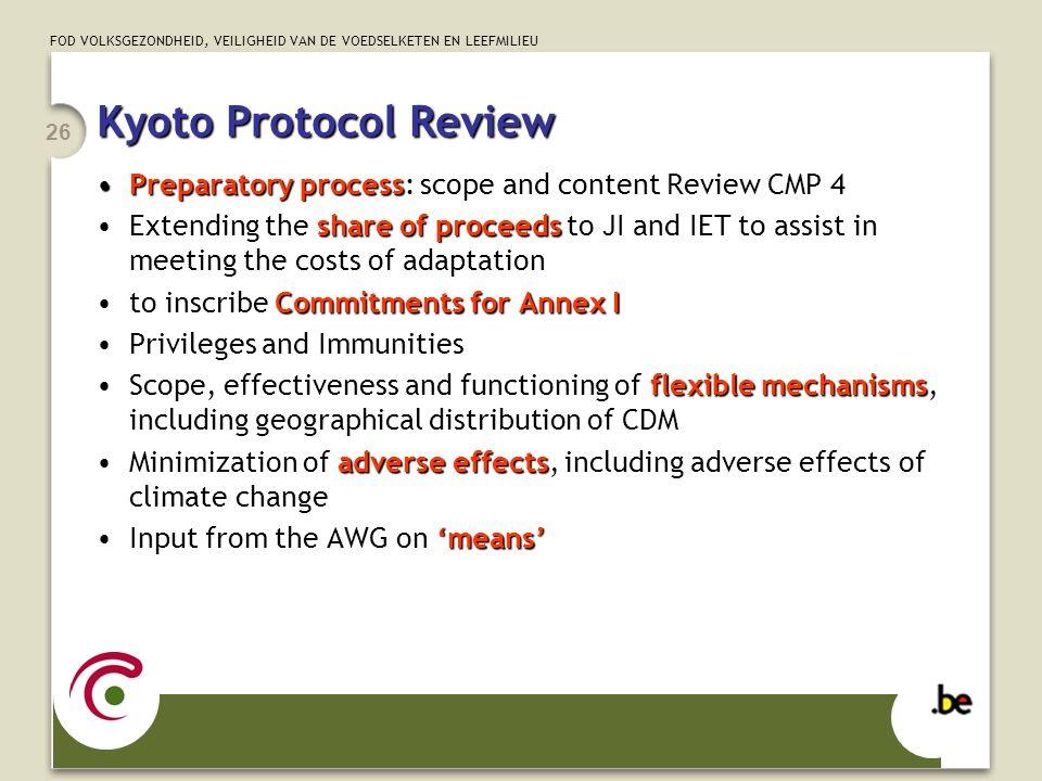 FOD VOLKSGEZONDHEID, VEILIGHEID VAN DE VOEDSELKETEN EN LEEFMILIEU 26 Kyoto Protocol Review Preparatory processPreparatory process: scope and content R
