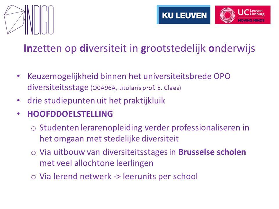 Inzetten op diversiteit in grootstedelijk onderwijs Keuzemogelijkheid binnen het universiteitsbrede OPO diversiteitsstage (O0A96A, titularis prof. E.