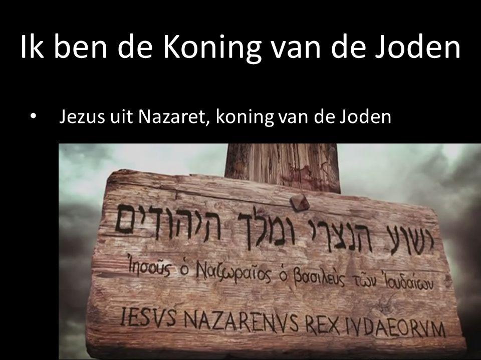 Jezus uit Nazaret, koning van de Joden Ik ben de Koning van de Joden