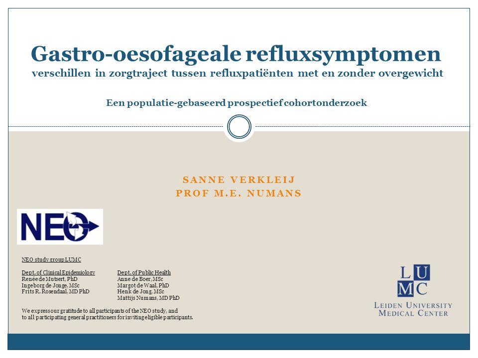 SANNE VERKLEIJ PROF M.E. NUMANS Gastro-oesofageale refluxsymptomen verschillen in zorgtraject tussen refluxpatiënten met en zonder overgewicht Een pop