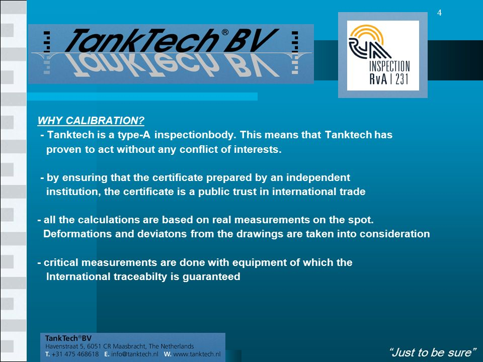 VolgendeVorige 4 WHY CALIBRATION. - Tanktech is a type-A inspectionbody.