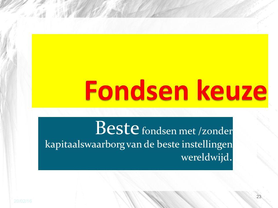 Beste fondsen met /zonder kapitaalswaarborg van de beste instellingen wereldwijd. 20/02/16 23
