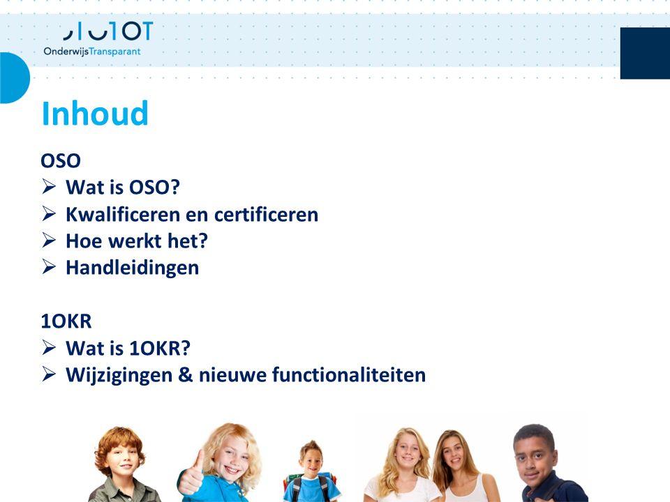 OSO  Wat is OSO.  Kwalificeren en certificeren  Hoe werkt het.