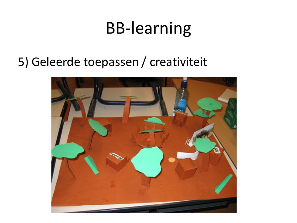 BB-learning 5) Geleerde toepassen / creativiteit