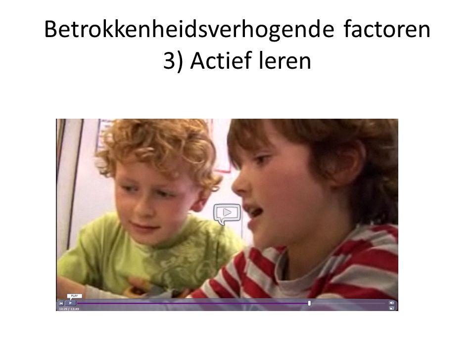 Betrokkenheidsverhogende factoren 3) Actief leren